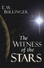 Witness of the Stars By E.W. Bullinger