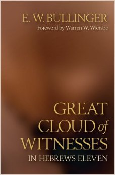 Great Cloud of Witnesses by E W Bullinger