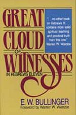 A Great Cloud of Witnesses By E.W. Bullinger